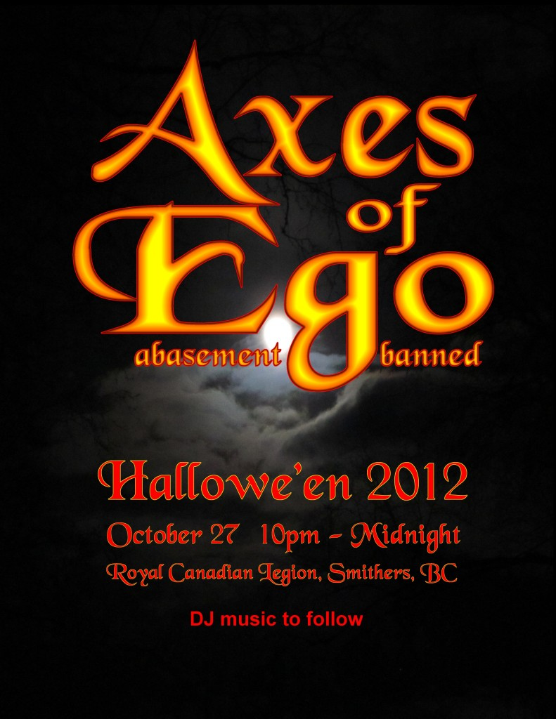 Axes of Ego at Smithers Legion Halloween 2012